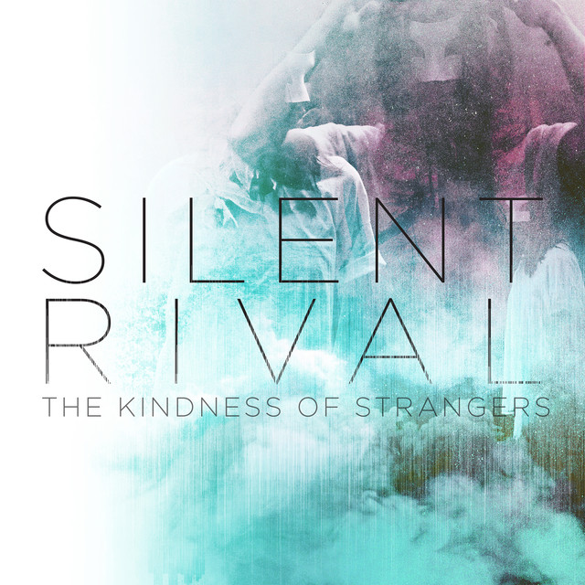The Kindness Of Strangers   Silent Revival